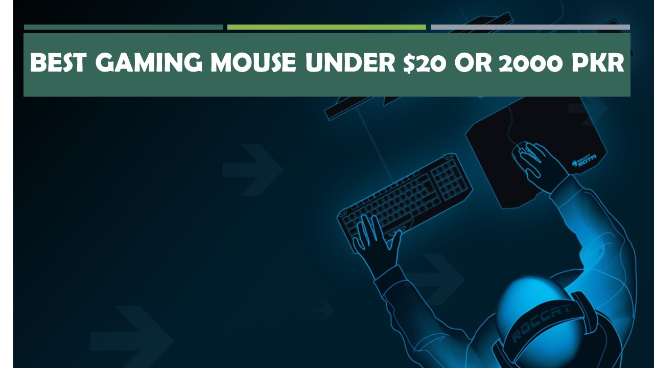 5 Best Cheap Gaming Mouses Under 20 or 2000 PKR