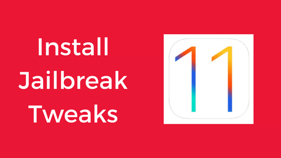 Install Jailbreak Tweaks on iOS 11 – iOS 11.1.2
