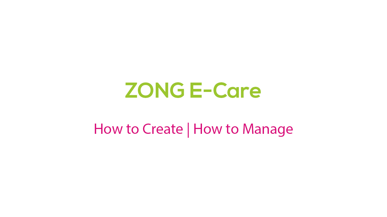 How to Create Zong eCare Account and Manage It