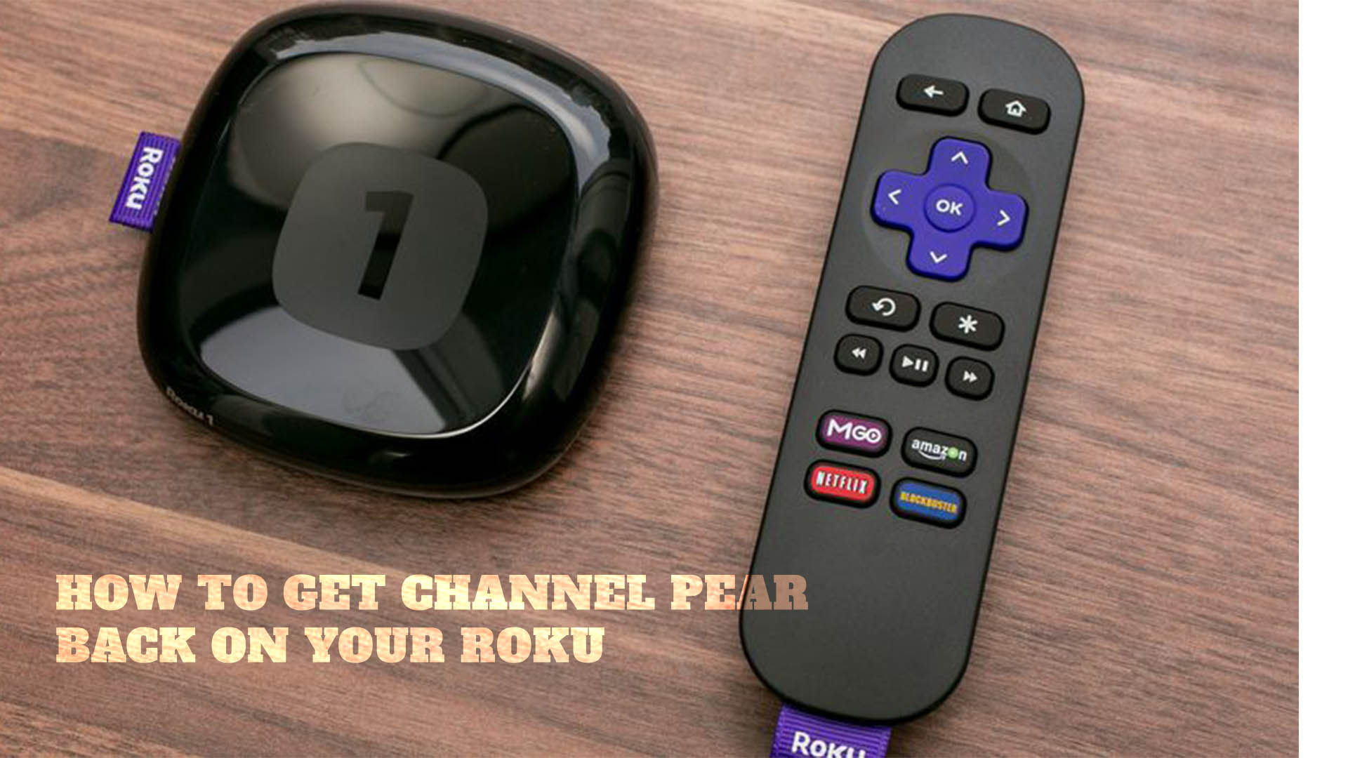How to Get Channel Pear Back on Your Roku