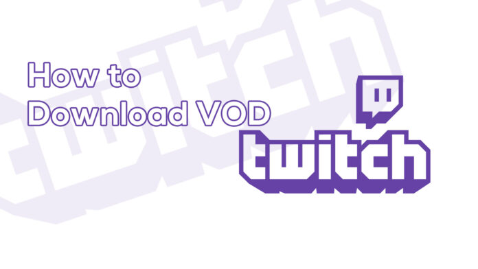 How to Download Twitch VOD Videos