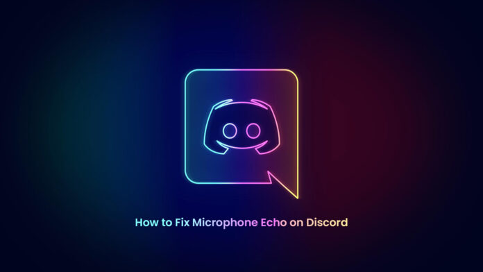 How to Fix Microphone Echo on Discord